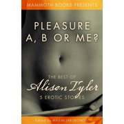 The Mammoth Book of Erotica presents The Best of Alison Tyler - eBook