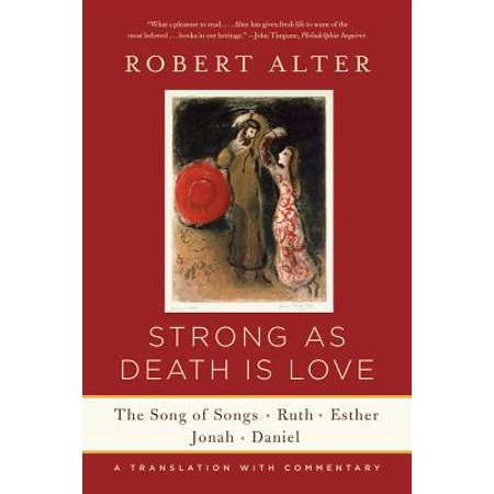 Strong As Death Is Love: The Song of Songs, Ruth, Esther, Jonah, and Daniel, A Translation with Commentary - (A Long Love Letter Margaret Ruth Baker)