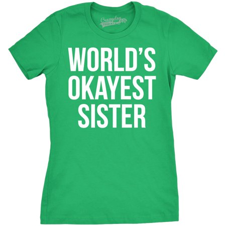 583e3ebe0 Crazy Dog Funny T-Shirts - Womens World's Okayest Sister T Shirt Funny  Sarcastic Siblings Tee for Ladies - Walmart.com
