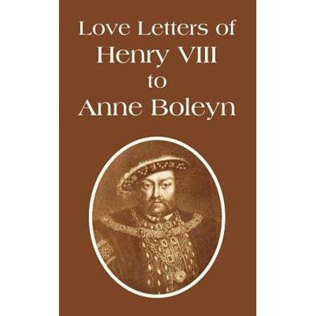 Love Letters of Henry VIII to Anne Boleyn
