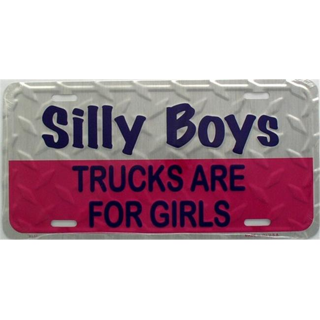 LP - 1134 Silly Boys - Trucks are for Girls License Plate - X346