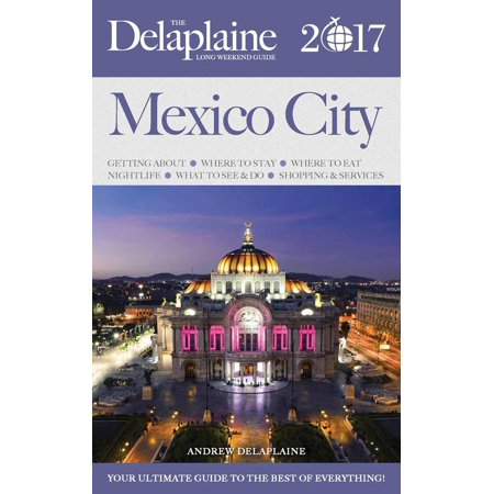 Mexico City - The Delaplaine 2017 Long Weekend Guide - - Halloween City Coupons 2017