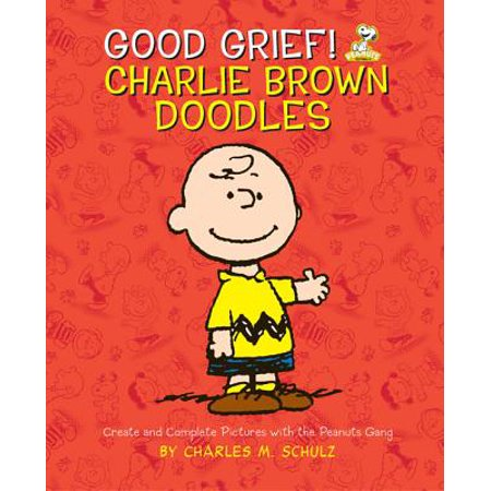 Good Grief! Charlie Brown Doodles : Create and Complete Pictures with the Peanuts (Charlie From Good Luck Charlie Real Name)