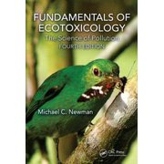 Fundamentals of Ecotoxicology : The Science of Pollution, Fourth Edition