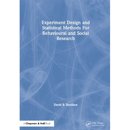 Experiment Design and Statistical Methods For Behavioural and Social Research - eBook