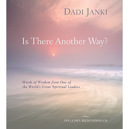 Is There Another Way? : Words of Wisdom from One of the Worlds Great Spiritual (Another Word For Thirdly In An Essay)