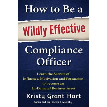 How to Be a Wildly Effective Compliance Officer : Learn the Secrets of Influence, Motivation and Persuasion to Become an In-Demand Business Asset](Assets School Halloween)