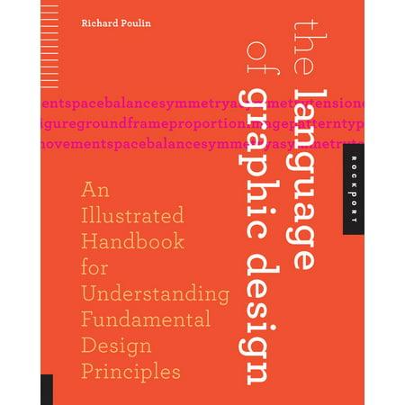 Language Design (The Language of Graphic Design : An Illustrated Handbook for Understanding Fundamental Design Principles )