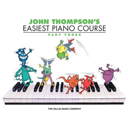 John Thompson's Easiest Piano Course, Parth Three Easiest Piano Course Part