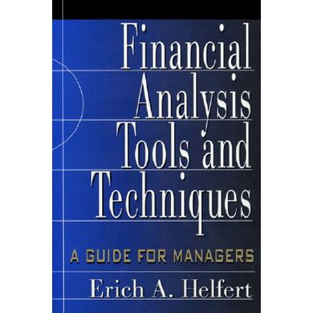 Financial Analysis Tools and Techniques: A Guide for Managers -