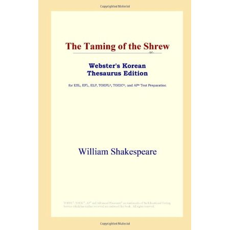 The Taming of the Shrew (Webster's Korean Thesaurus Edition) [Paperback] [Feb 05, 2006] Shakespeare,