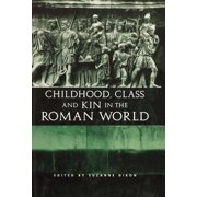 Childhood, Class and Kin in the Roman World (Hardcover)