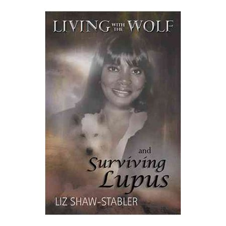 Living With The Wolf And Surviving Lupus