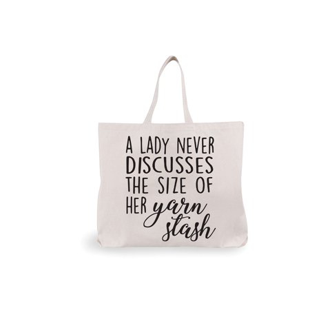 Large Reusable Tote - A Lady Never Discusses the Size of Her Yarn Stash - Canvas Bag for -