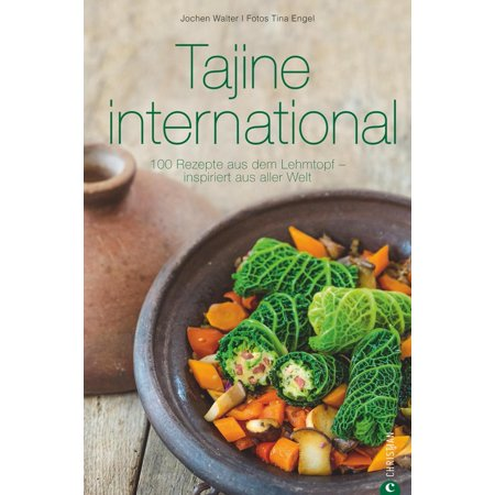 Tajine Kochbuch: Tajine international. 100 Rezepte aus dem Lehmtopf – inspiriert aus aller Welt. Kochen mit der Tajine. Mit Gerichten aus Europa, Nordafrika und dem Orient. - - Halloween Rezepte Kochen