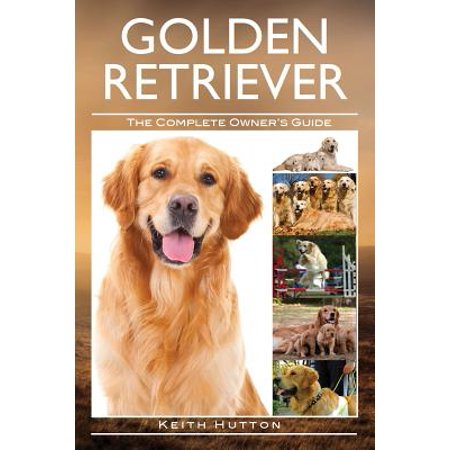 Golden Retriever : The Complete Owners - 10 Retriever Roll