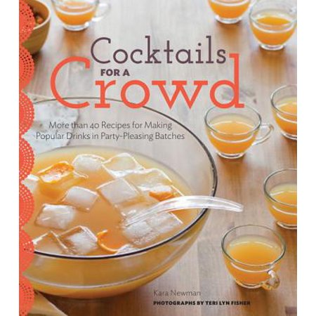Cocktails for a Crowd : More than 40 Recipes for Making Popular Drinks in Party-Pleasing Batches](Rum Drink Recipe)