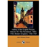 History of the English People, Volume VII : The Revolution, 1683-1760; Modern England, 1760-1767 (Dodo Press)
