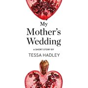 My Mother's Wedding: A Short Story from the collection, Reader, I Married Him - eBook