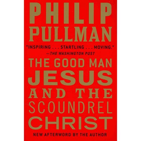 The Good Man Jesus and the Scoundrel Christ by