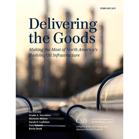 Delivering The Goods  Making The Most Of North Americas Evolving Oil Infrastructure