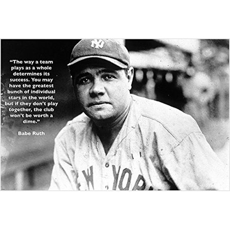 - Quote About Teamwork Baseball Great Babe Ruth Vintage Photo Poster 24X36 Nyc