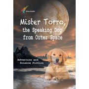 Mister Torro, the Speaking Dog from Outer Space