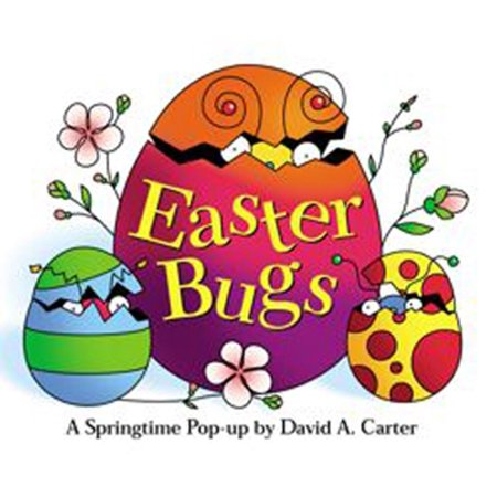 Easter Bugs : A Springtime Pop-up by David A. Carter