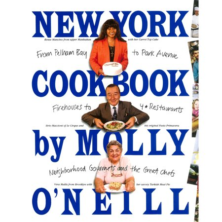 New York Cookbook : From Pelham Bay to Park Avenue, Firehouses to Four-Star