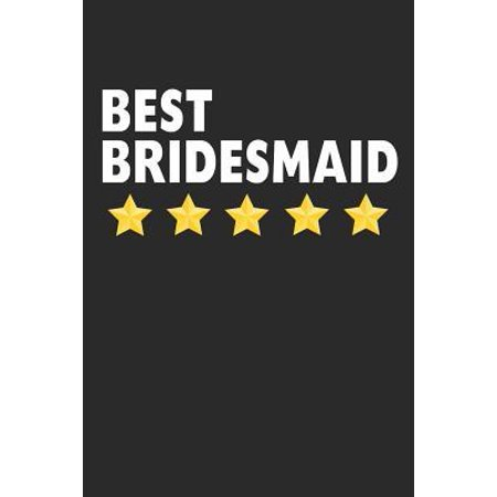 Best Bridesmaid: Lined Journal, Diary, Notebook, Wedding Appreciation Gift For Women (6 x 9 100 Pages)