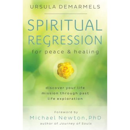Spiritual Regression for Peace & Healing : Discover Your Life Mission Through Past Life