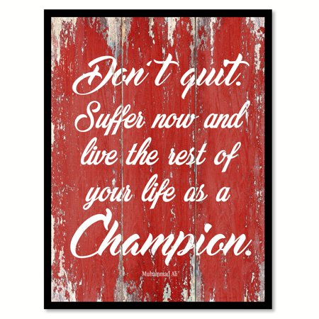 Don't Quit Suffer Now & Live The Rest Of Your Life As A Champion Happy Love Quote Saying Red Canvas Print Picture Frame Home Decor Wall Art Gift Ideas 7