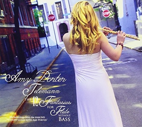 Amy Porter: Telemann 12 Fantasias for Flute by