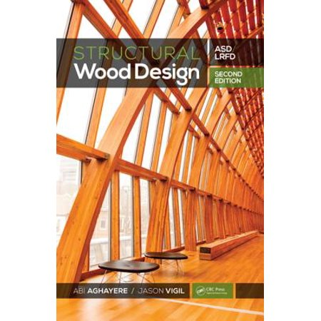 Structural Wood Design – ASD/LRFD, 2nd ed - (Asd Lrfd Manual For Engineered Wood Construction)