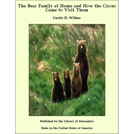 The Bear Family at Home and How the Circus Came to Visit Them - eBook Family Circus Books