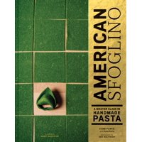 American Sfoglino : A Master Class in Handmade Pasta (Pasta Cookbook, Italian Cooking Books, Pasta and Noodle Cooking) (Hardcover)