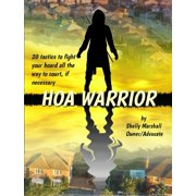 HOA Warrior: Battle Tactics for Fighting your HOA, all the way to Court if Necessary - eBook