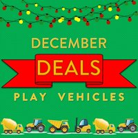 December Deals on Top Play Vehicles Toys!