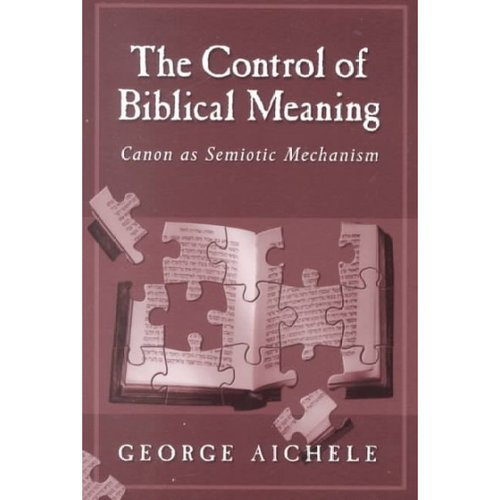The Control of Biblical Meaning: Canon As Semiotic Mechanism