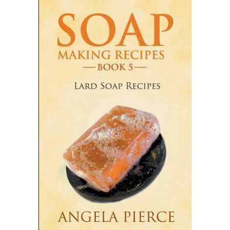 Soap Making Recipes Book 5 : Lard Soap Recipes - Halloween Soap Making