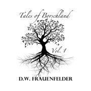 The Winter Tree: Tales of Borschland, Volume 1 - eBook