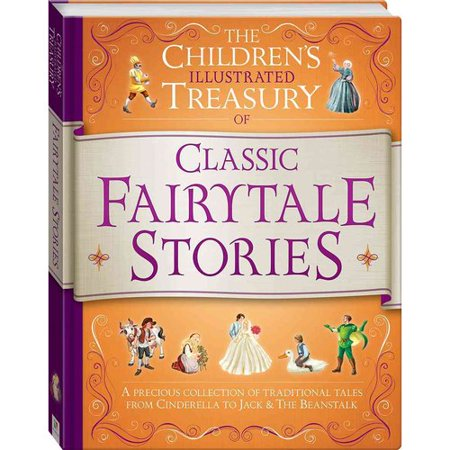 The Children's Illustrated Treasury of Classic Fairy Tale Stories