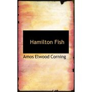 Hamilton Fish (Paperback)