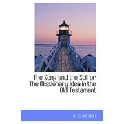 The Song and the Soil or the Missionary Idea in the Old Testament