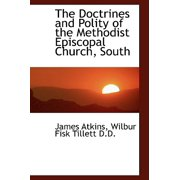 The Doctrines and Polity of the Methodist Episcopal Church, South