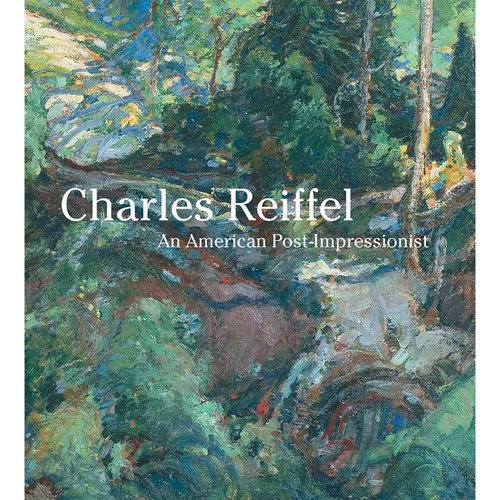 Charles Reiffel: An American Post-Impressionist