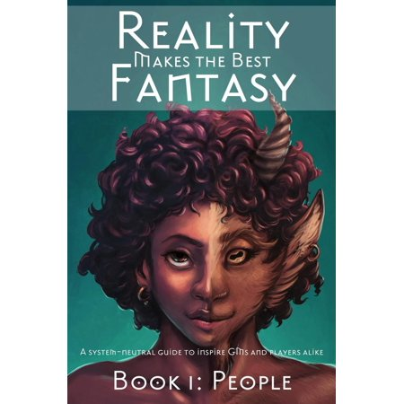 Reality Makes the Best Fantasy: Book 1 People -