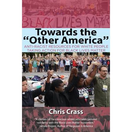 Towards The Other America  Anti Racist Resources For White People Taking Action For Black Lives Matter
