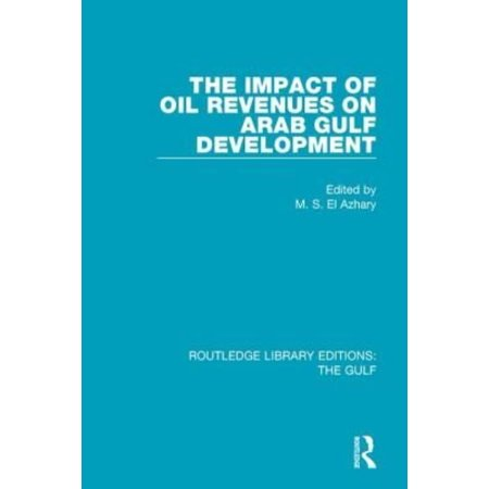 The Impact of Oil Revenues on Arab Gulf Development