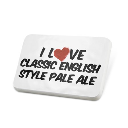 Porcelein Pin I Love Classic English Style Pale Ale Beer Lapel Badge – NEONBLOND